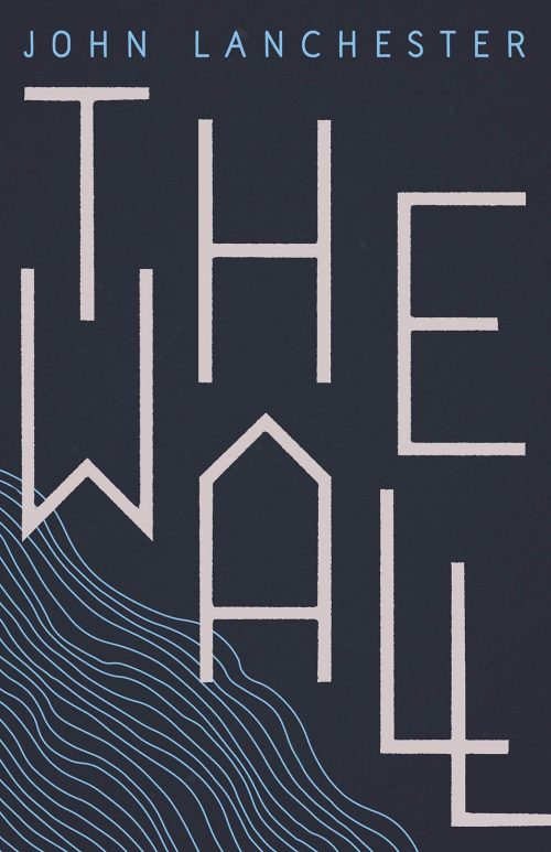 Book Review: The Wall by John Lanchester